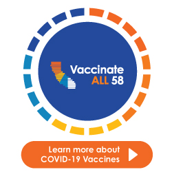 Vaccinate ALL 58, learn more about COVID-19 vaccines